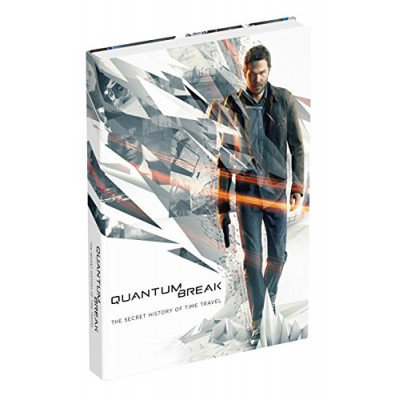 Руководство по игре Prima Games Quantum Break: The Secret History of Time Travel [Hardcover]