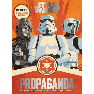 Артбук Harper Design Star Wars Propaganda: A History of Persuasive Art in the Galaxy [Hardcover]