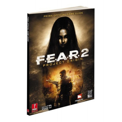 F.E.A.R. 2: Project Origin: Prima Official Game Guide [Paperback]