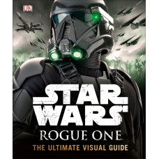 Star Wars Rogue One Ultimate Visual Guide [Hardcover]