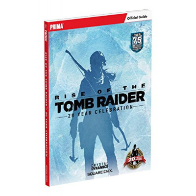 Rise of the Tomb Raider: 20 Year Celebration: Prima Official Guide [Paperback]