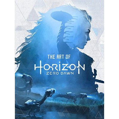 The Art of Horizon Zero Dawn [Hardcover]