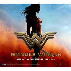 Wonder Woman: The Art and Making of the Film [Hardcover]