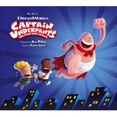 The Art of Captain Underpants The First Epic Movie [Hardcover]