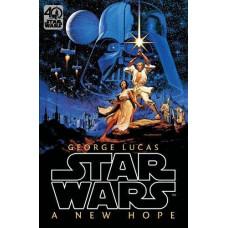 Star Wars: Episode IV: A New Hope: Official 40th Anniversary Collector's Edition [Hardcover]