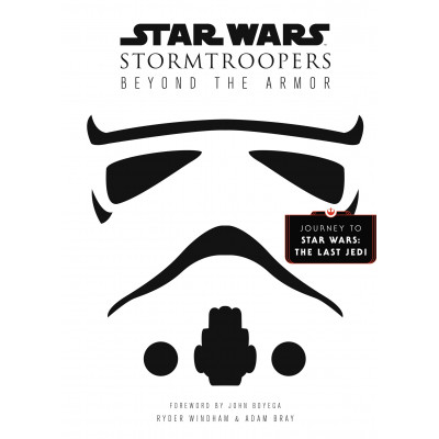 Star Wars Stormtroopers: The Complete Guide [Hardcover]