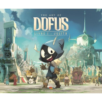 The Art of Dofus : Livre 1 : Julith [Hardcover]